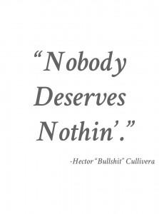 nobody deserves nothin